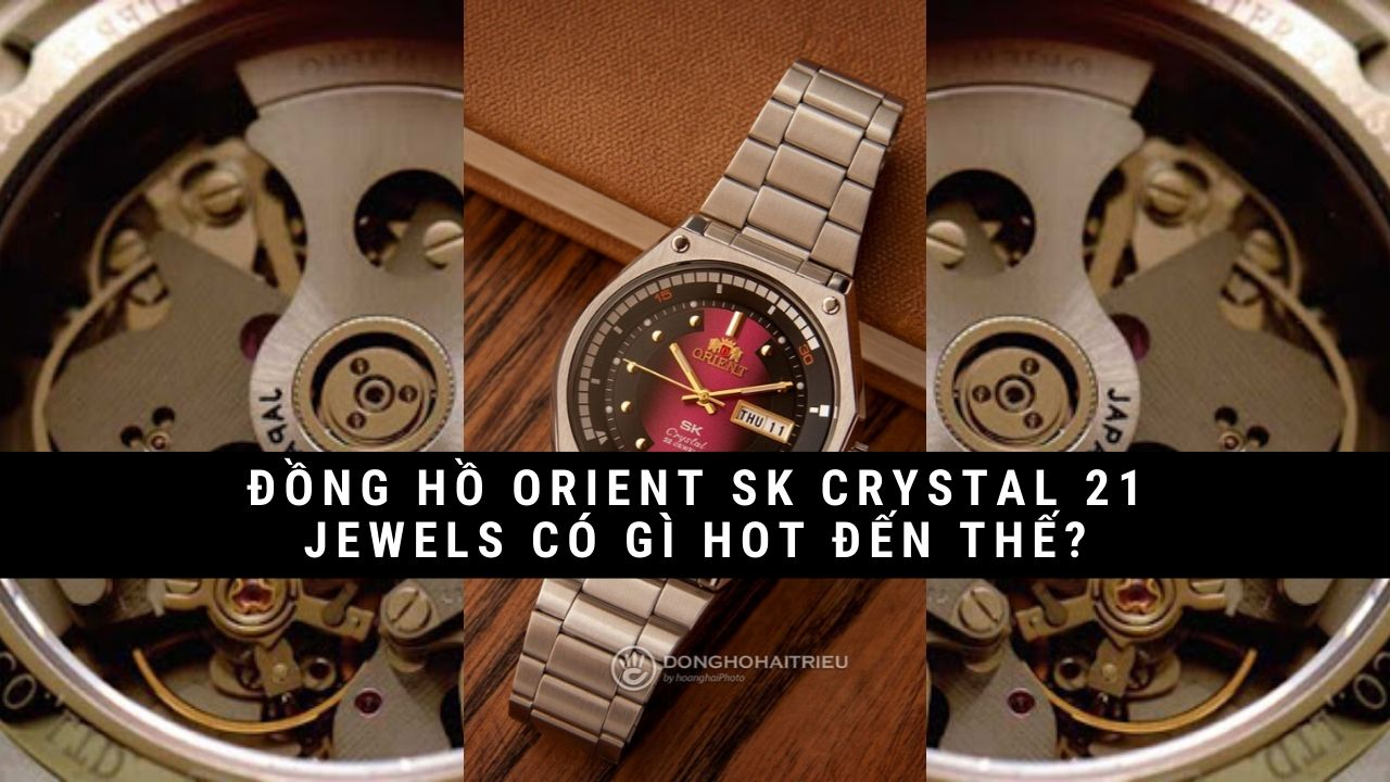 gia dong ho sk orient crystal 21 jewels